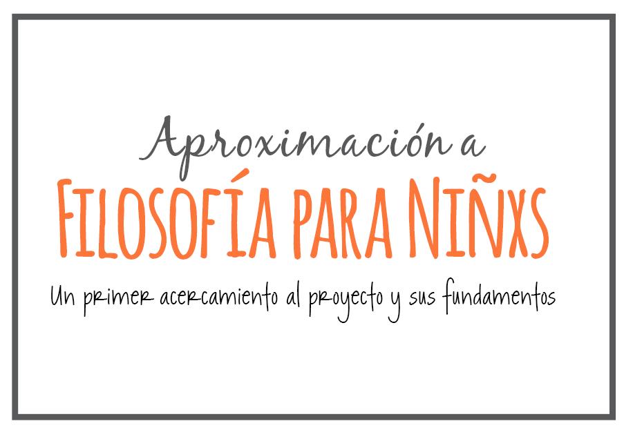 Febrero: Curso Aproximación a Filosofía para Niñxs (VIRTUAL)